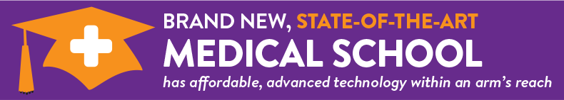 Brand new, state of the art, medical school has affordable, advanced technology within an arm's reach
